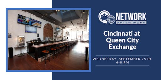 Network After Work Cincinnati at Queen City Exchange