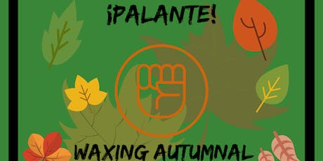 ¡Palante! presents WAXING AUTUMNAL: Poetry Party and Donation Drive tickets