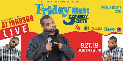 Friday Night Comedy Jam starring AJ JOHNSON