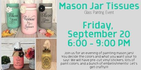 Mason Jar Tissues tickets
