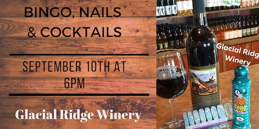 Bingo, Nails & Cocktails ~ Glacial Ridge Winery ~