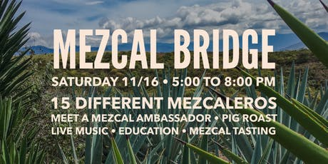 MEZCAL BRIDGE tickets