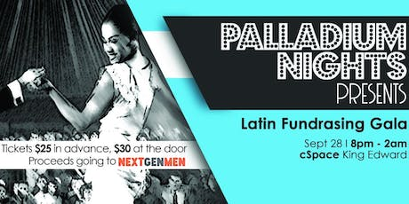 Palladium Nights Presents: Latin Fundraising Gala in support of NextGen Men tickets