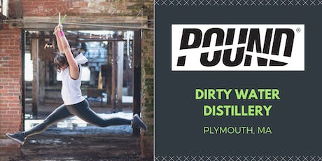 POUND & POUR- Dirty Water Distillery tickets