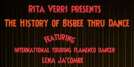 """Rita Verri Presents """"A History of Dance in Bisbee"""" tickets"""