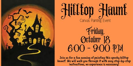 Hilltop Haunt Canvas Painting Event tickets