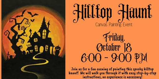 Hilltop Haunt Canvas Painting Event
