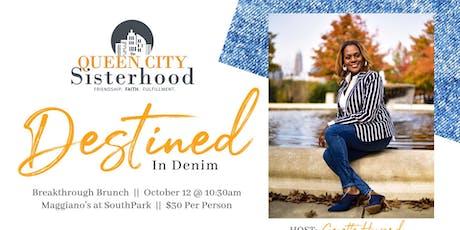 Queen City Sisterhood Breakthrough Brunch   Destined in Denim tickets