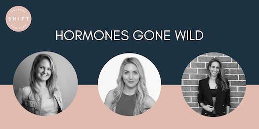 Hormones Gone Wild
