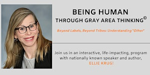 Being Human through Gray Area Thinking©