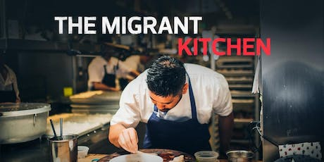 Opening Night: The Migrant Kitchen tickets