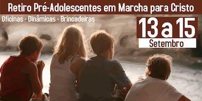 Retiro - Pré-Adolescentes em Marcha para Cristo