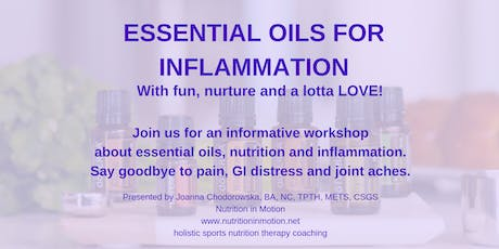 Controlling Inflammation with Essential Oils (and food) tickets