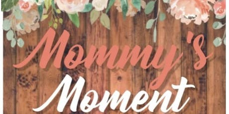 Mommy's Moment tickets