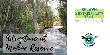 Adventure at Mahoe Reserve - Selwyn Sustainability Trail tickets