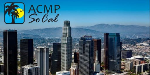 First ACMP SoCal Mini-Conference (SOLD OUT!)