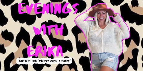 EVENINGS WITH ERIKA DROP IN TICKETS tickets