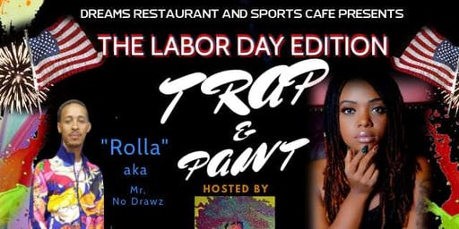 Trap & Paint LABOR DAY EDITION