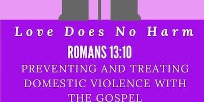 Love Does No Harm Domestic Violence Awareness Workshop