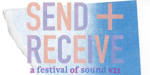 send + receive v21 Festival Pass