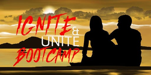 IGNITE & UNITE BOOTCAMP RETREAT FOR COUPLES