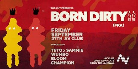 Born Dirty (FRA)   AV Club tickets