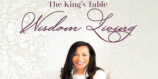 The King's Table ~ Wisdom Living
