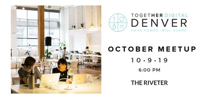 Together Digital Denver | October Members+1 Meetup: Diversity and Inclusion in the Workplace