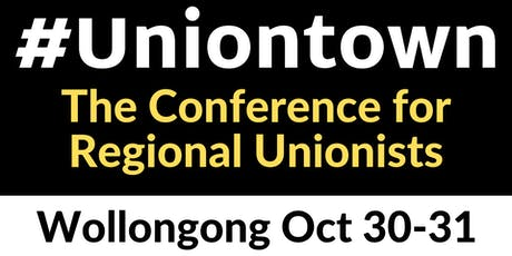 #Uniontown Conference Wollongong 30-31 Oct 2019 tickets