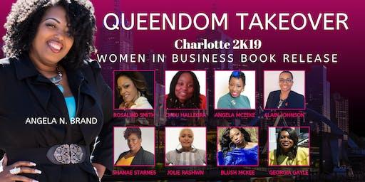 THE QUEENDOM TAKEOVER CLT 2K19 (Women In Business Book Release)
