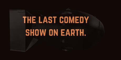 The Last Comedy Show on Earth tickets