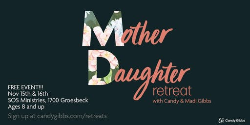 College Station Mother-Daughter Retreat with Candy & Madi Gibbs