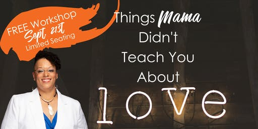Things Mama Didn't Teach You About Love