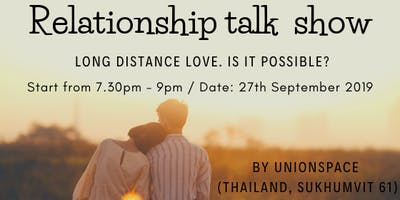 "Relationshi Talk Show""Long distance love. Is it possible?"""