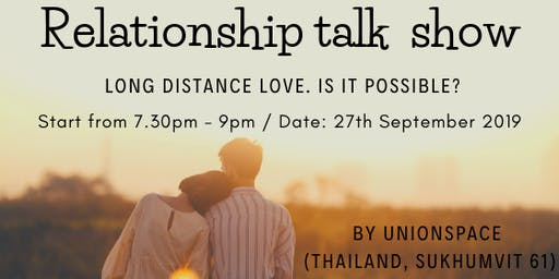 """Relationshi Talk Show""""Long distance love. Is it possible?"""""""