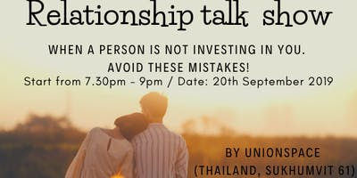 "Relationshpi Talk Show""When a person is not investing in you. Avoid these!"""