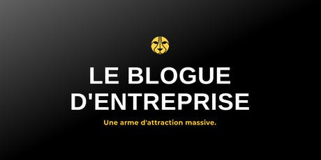 Le blogue comme arme d'attraction massive tickets