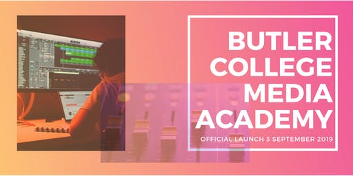 Butler College Media Academy Official Launch