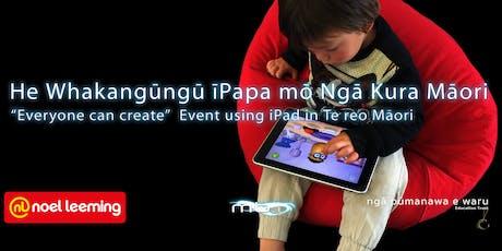 He Whakangūngū īPapa mō Ngā Kura Māori - iPad in Te Reo Maori tickets
