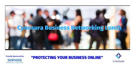 CYNOSURA BUSINESS NETWORKING LUNCH: Protecting Your Business Online tickets