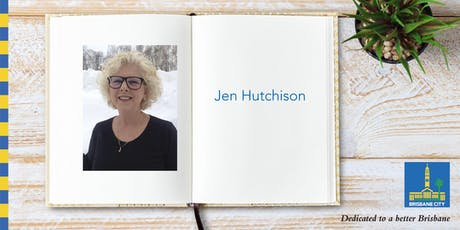 Meet Jen Hutchison - Indooroopilly Library tickets