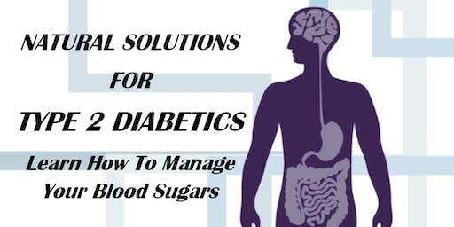 WV03 / Natural Solutions for Type 2 Diabetics / Learn How To Manage Your Blood Sugars / Morgantown, WV