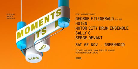 Moments Like This ft. MCDE, George Fitzgerald, Serge Devant, Hoten + more tickets
