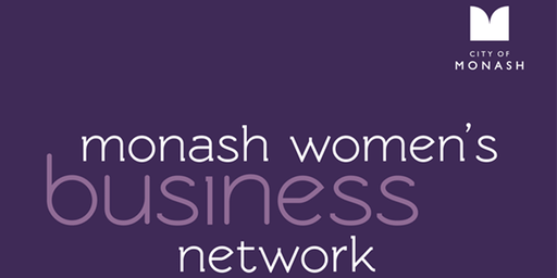 Monash Women's Business Network - What Glass Ceiling?