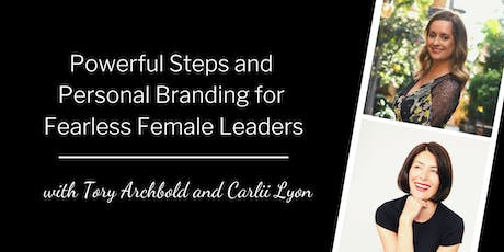Powerful Steps and Personal Branding for Fearless Female Leaders tickets