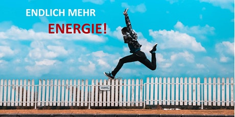 ENDLICH MEHR ENERGIE! Tickets