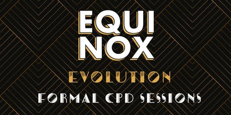 FORMAL CPD SESSIONS - EQUINOX EVOLUTION MELBOURNE 2019 tickets