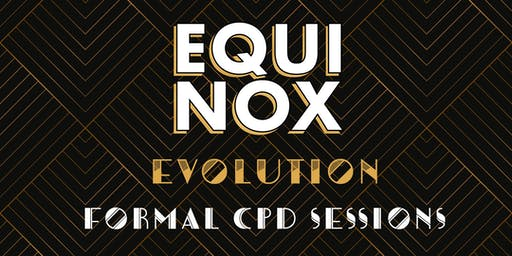 FORMAL CPD SESSIONS - EQUINOX EVOLUTION MELBOURNE 2019