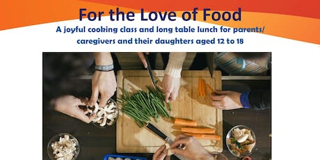 For the Love of Food - A Joyful Cooking Class and Long Table Lunch tickets