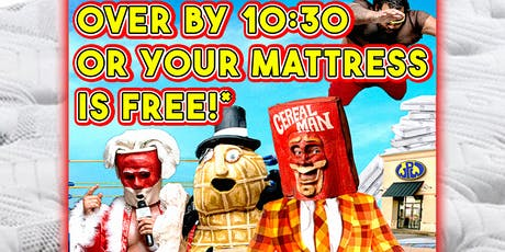 Wrestling Pro Wrestling Presents: Over by 10:30 or Your Mattress is Free! tickets